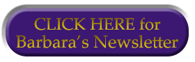 Click Here to Sign up for Barbara's Weekly Newsletter